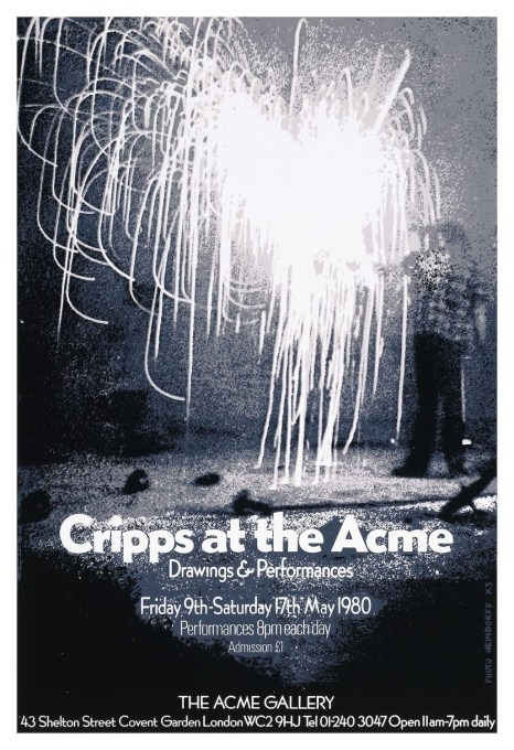 Exhibition poster for the exhibition and performances 'Cripps at the Acme', 1980, part of the innovative programme at the Acme Gallery in Covent Garden, opened in an old banana warehouse in 1976. (Courtesy Acme Studios)