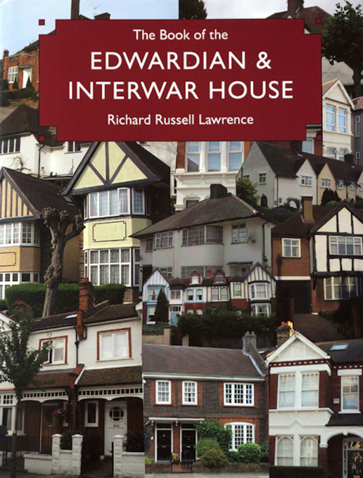 """The Book of the Edwardian & Interwar House""' Richard Russell Lawrence (Aurum' 2009)"