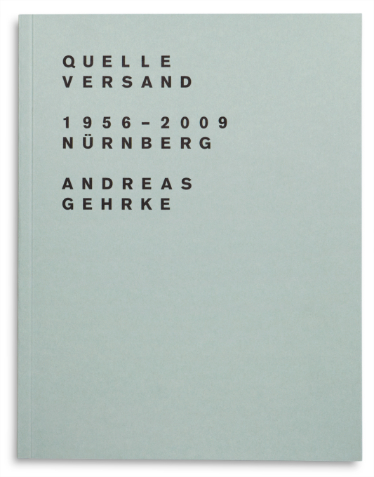 Quelle Versand 1956-2009; Nürnberg; Drittel Books, numbered edition of 300 (Photo: Andreas Gehrke / Drittel Books).
