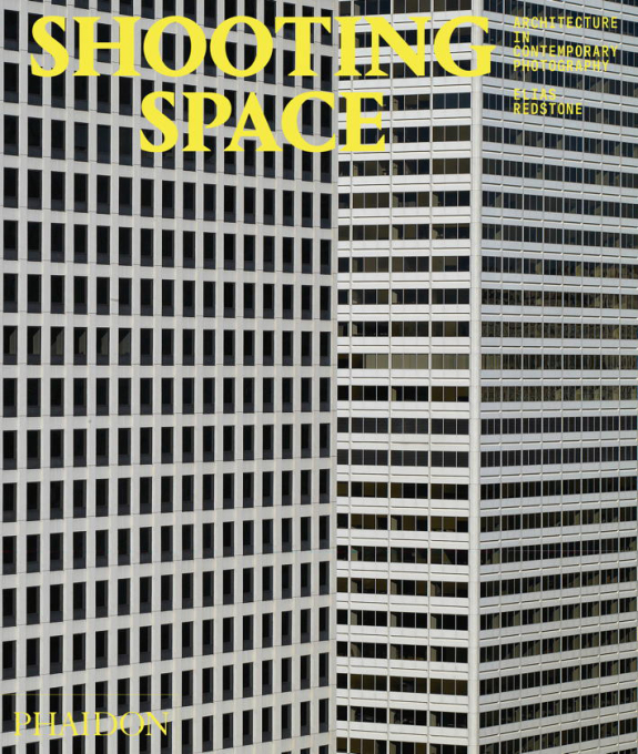 """Shooting Space: Architecture in Contemporary Photography"" by Elias Redstone. Published by Phaidon' September 2014."