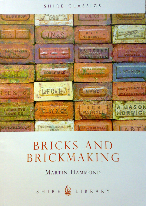 """Bricks and Brickmaking""' Martin Hammond (Shire Library' 1981)"